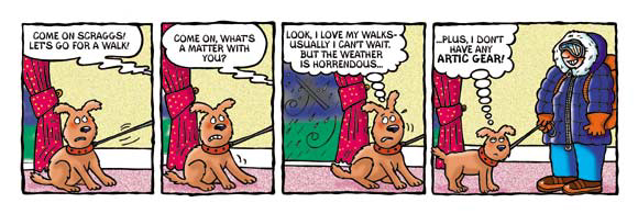 cartoon strip, comic strip for Scraggs the dog. They're good outside on a cold wintery night. owner is dressed as though he's going to the artic